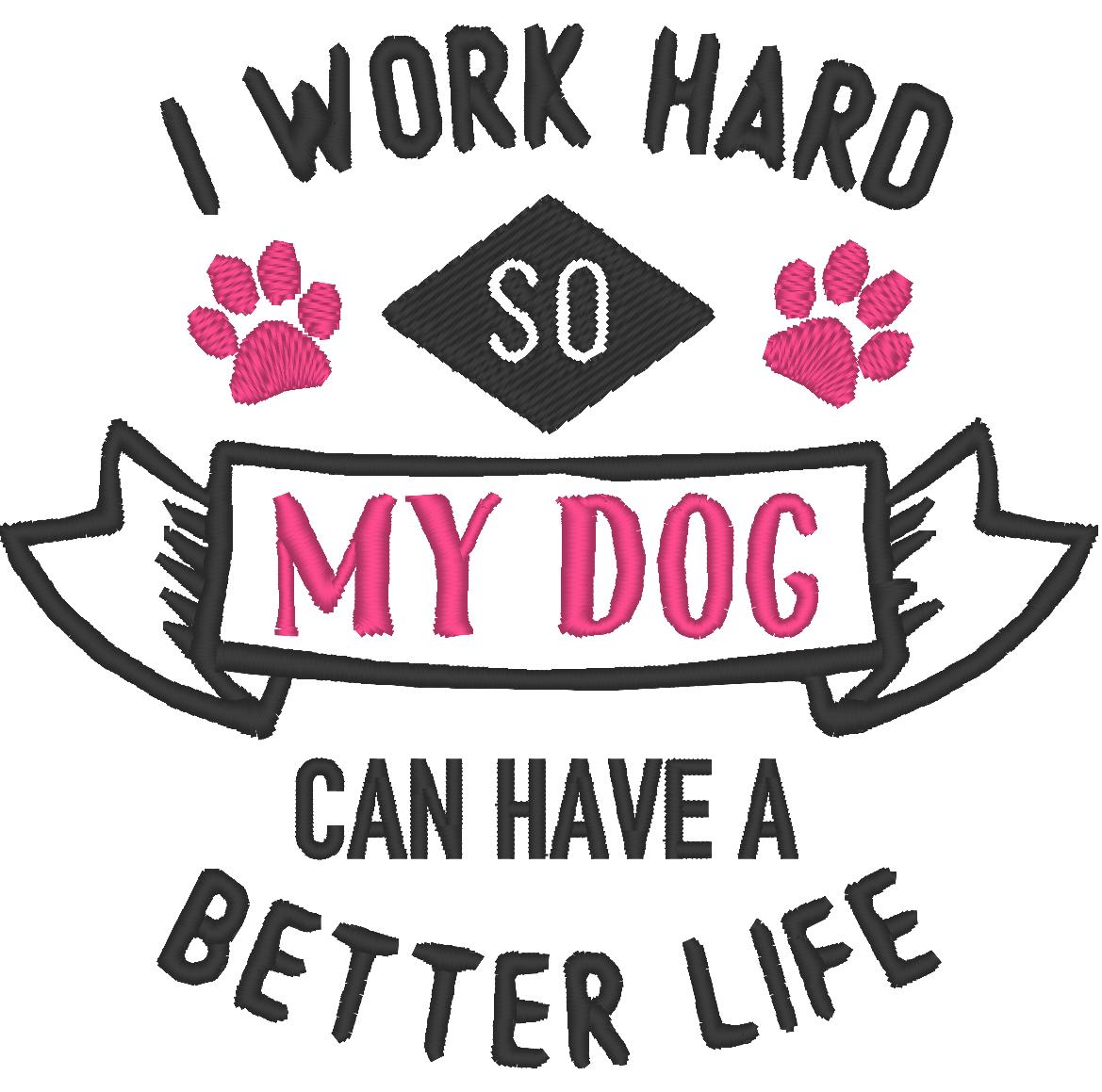 I_work_hard_so_my_Dog